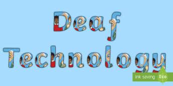 Deaf Technology Display Lettering - Deaf Technology, deaf studies, deaf awareness, deaf culture, deaf education, hard of hearing, deaf w