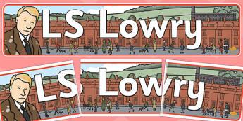 LS Lowry Display Banner - LS Lowry, Lowry, display, banner, display banner, display header, themed banner, classroom banner, banner display, header
