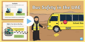 Bus Safety in the UAE PowerPoint - Bus safety, car safety, safety, buckle up, seatbelt safety, seatbelt