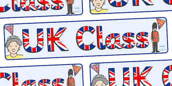 UK Class Display Banner - UK class, country, England, Scotland, Wales, class banner, class display, classroom banner, classroom areas signs, areas, display banner, display