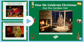 How We Celebrate Christmas PowerPoint English/Afrikaans - December, celebrate, traditions, Christmas tree, presents, Santa, EAL