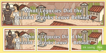 What Legacies Did the Ancient Greeks Leave Behind Banner  -  Bulgaria, turkey, Europe, European History, The Greek Empire, Classroom, Sign, Title, legacy, legac