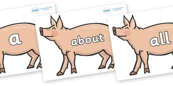 100 High Frequency Words on Pig to Support Teaching on Pig in the Pond - High frequency words, hfw, DfES Letters and Sounds, Letters and Sounds, display words