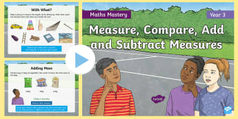 Year 3 Measure, Compare, Add and Subtract Measures Maths Mastery PowerPoint - Reasoning, Greater Depth, Abstract, Problem Solving, Explanation, challenge, units, weight