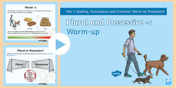 Year 4 Plural and Possessive -s Warm-Up PowerPoint - spag, writing, gps, punctuation, apostrophe, common mistakes