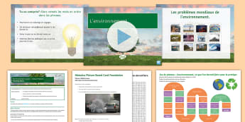 The Environment Lesson 1: Global Problems Lesson Pack French - French, ks4, environment, lesson, pack, global, issues, environnement, GCSE, modal, verbs,French