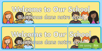 Welcome to Our School Display Banner English/French - Welcome to Our School Display Banner - welcome display, banner, a banner, EAL French,French-translat
