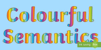 Colourful Semantics Display Lettering - Colourful Semantics, rainbow themed, multicoloured