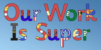 Our Work is Super Superhero Themed Lettering - superhero, lettering