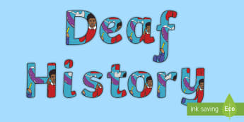Deaf History Display Lettering - teacher of the deaf, deaf awareness, deaf community, deaf culture