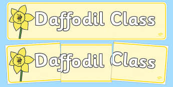 Daffodil Themed Classroom Display Banner - Themed banner, banner, display banner, Classroom labels, Area labels, Poster, Display, Areas