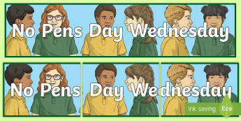 No Pens Day Wednesday Display Banner - No Pens Day Wednesday Display Banner - talking, oral rehearsal, rehersal, disccusion, discussion, di