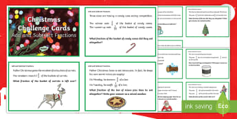 UKS2 Add and Subtract Fractions Christmas Challenge Cards - Year 5, Y5, Year 6, Y6, Word problems, Reasoning, Problem solving, mastery