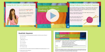Quadratic Sequences: Identifying, Finding the nth Term and Solving Problems Lesson Pack - Sequences, Quadratic Sequences,  Problem Solving, Algebra
