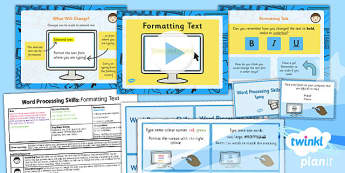Computing: Word Processing Skills: Formatting Text Year 1 Lesson Pack 6
