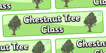 Chestnut Tree Themed Classroom Display Banner - Themed banner, banner, display banner, Classroom labels, Area labels, Poster, Display, Areas