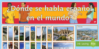 Spanish-Speaking Countries Display Pack - classroom, organisation, decoration, culture, geography, travelling