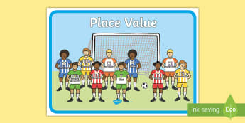 Place Value Footballers Display Poster  - Place Value Poster Footballers - place value, replacing, banner, sign, poster, hundreds, ten-thousan