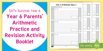 SATs Survival: Year 6 Parents' Arithmetic Practice and Revision Activity Booklet - SATs Survival Materials Year 6, SATs, assessment, 2017, maths, arithmetic, teacher assessment, tests