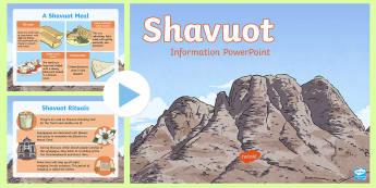 KS2 Shavuot Information PowerPoint - Shavuot, 30.5.17, Jewish festival, Jewish people, Jewish beliefs, Mount Sinai, Moses, Ten Commandmen