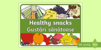Healthy Snacks Display Poster English/Romanian - Healthy Snacks Display Poster - Healthy snack Sign, Classroom Area Signs, KS1, EAL