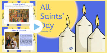 What is All Saints' Day Information PowerPoint - presentation, religion, st., re, studies, education, whole class, assembly, information, data, facts, ks1, ks2, key stage 2,