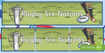 Rugby Six Nations Banner - KS1 & KS2 Rugby Six Nations  (4th February 2017)