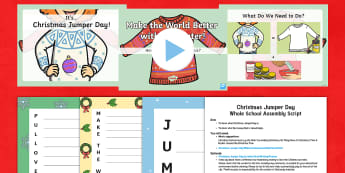 Christmas Jumper Day Whole School Assembly Pack - Save The Children, Make The World Better With A Sweater, Pullovers To Pounds, Celebrations, Fundrais