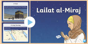 The Story of Lailat al-Miraj PowerPoint - All About Bahrain, Allah, The Prophet Mohammad, Jerusalem, Mecca, winged horse, Buraq, angel, Archan