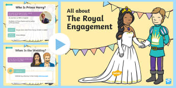 EYFS All about the Royal Engagement PowerPoint - Royalty, Prince Harry, Meghan, Engaged, Marry