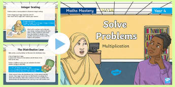 Year 4 Solve Problems Multiplication Mastery PowerPoint - Reasoning, Greater Depth, Abstract, Problem Solving, Explanation