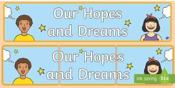Our Hopes and Dreams Display Banner - 2017, new year, dreams, new year wishes, new year goals, goals for learning, target setting