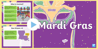 Mardi Gras Informational PowerPoint - Mardi Gras, Fat Tuesday, Shrove Tuesday, Carnival, New Orleans, Tradition, Parades, Masks, Lent