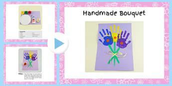 Handprint Bouquet Craft Instructions PowerPoint - EYFS, KS1, craft, flowers, spring, Mother's Day