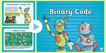 Binary Code PowerPoint - CfE Digital Learning Week (15th May 2017), Digital learning and teaching strategy ,binary code,codin