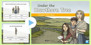 Chapter Nine Quiz PowerPoint to Support Teaching on Under the Hawthorn Tree -  Resources to Support The Teaching Of Under the Hawthorn Tree, quiz, under the hawthorn tree, storie