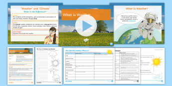 Weather and Climate Lesson 1: What Is Weather? - Weather, Climate, Meteorology, Atmosphere, Human impacts, Precipitation, Temperature
