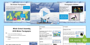 2018 Winter Paralympics Whole School Assembly Pack - pyeongChang, South Korea, disabilities, winter sports, event assemblies