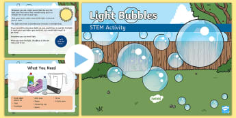 Light Bubbles STEM Activity PowerPoint - Experiment, Transparent, Reflection, Refraction, Sources Of Light, Science, investigation,