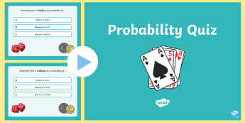 Probability Quiz PowerPoint - Maths, chance, probability, outcomes, equal, likelihood, possible, likely, fractions, decimals, poss