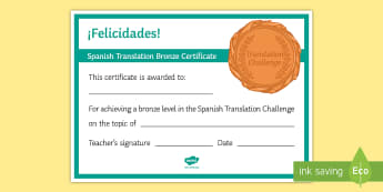 Spanish Translation Challenge Bronze Certificate - Competition, Rewards, Diploma, Games, Award, success, Felicidades