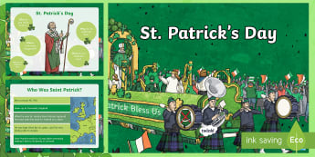 KS2 St. Patrick's Day PowerPoint - Ireland, Christianity, Celebration, Traditions, How St Patrick's Day Is Celebrated Across The World
