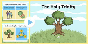 The Holy Trinity Information PowerPoint - Trinity, Holy Trinity, Christian, Christianity, God, Jesus, Father, Son, Holy Spirit, three in one, Trinity Sunday, doctrine