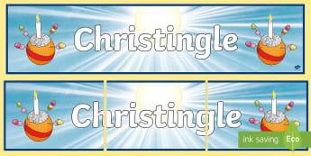 Christingle Display Banner - advent sunday, oranges, light of the World, Ks2, Ks1,