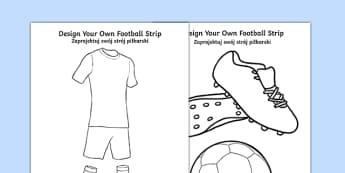 Design a Football Strip Polish Translation - polish, Football, Football Strip, World Cup, Soccer, fine motor skills, colouring, designing, activity, foundation stage, euro 2016