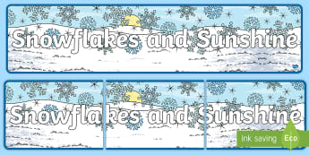 Snowflakes and Sunshine Display Banner  - Winter, winter wonderland, Christmas, December, snow, ice, banner, display, weather, winter weather,