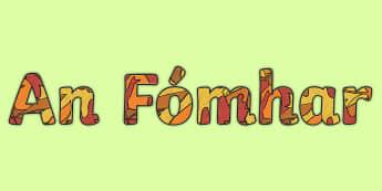 Autumn  Display Lettering Gaeilge - an fómhar, aimsir, weather, season, séasur
