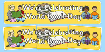 World Book Day Display Banner - Book Day, World, books, book area, Book Corner, Library, Banner, Foundation Stage Area Signs, Classroom labels, Area labels, Area Signs, Classroom Areas, Poster, Display, Areas