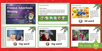 Fronted Adverbials Christmas Writing Challenge Cards  - what is a fronted adverbial, xmas, iggy ispace, ispace, adverbial phrase, spag, gps, mastery, upleve