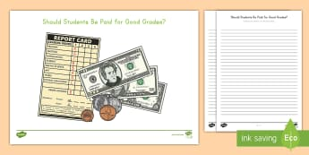 Should Students Get Paid for Grades? Opinion Writing Activity Sheet - Final Draft, W3.1, argument, persuade, publish, writer's Workshop, work on writing, informational t